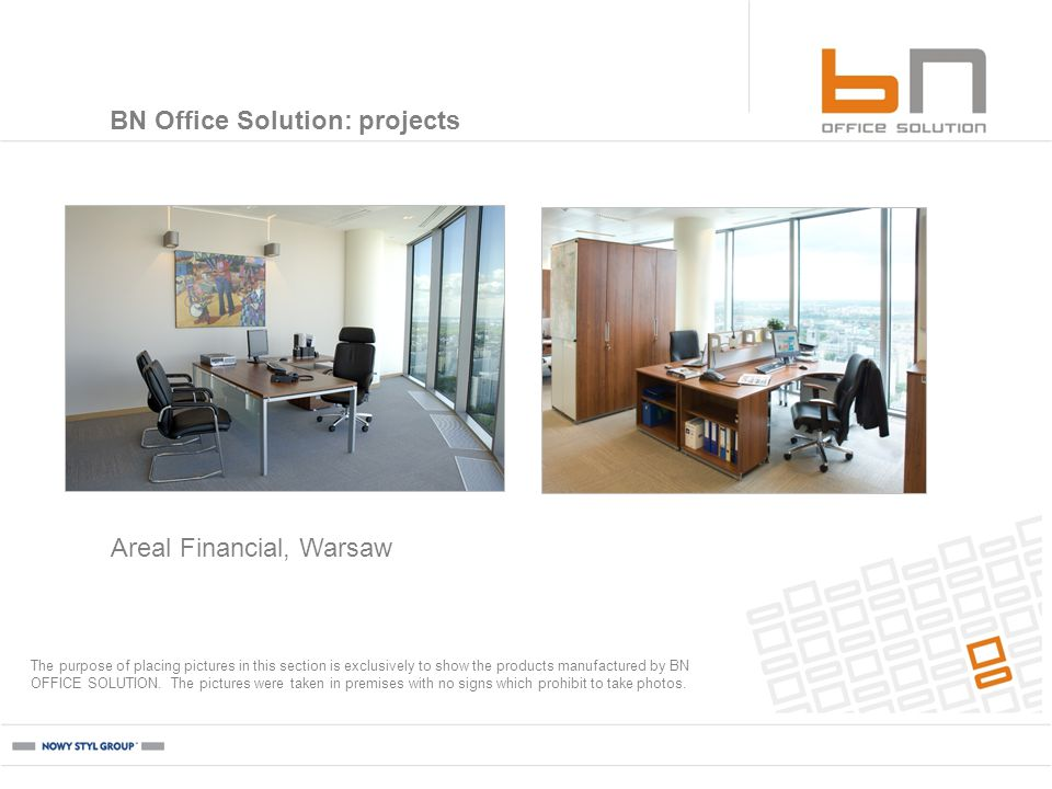 Areal Financial, Warsaw BN Office Solution: projects The purpose of placing pictures in this section is exclusively to show the products manufactured by BN OFFICE SOLUTION.