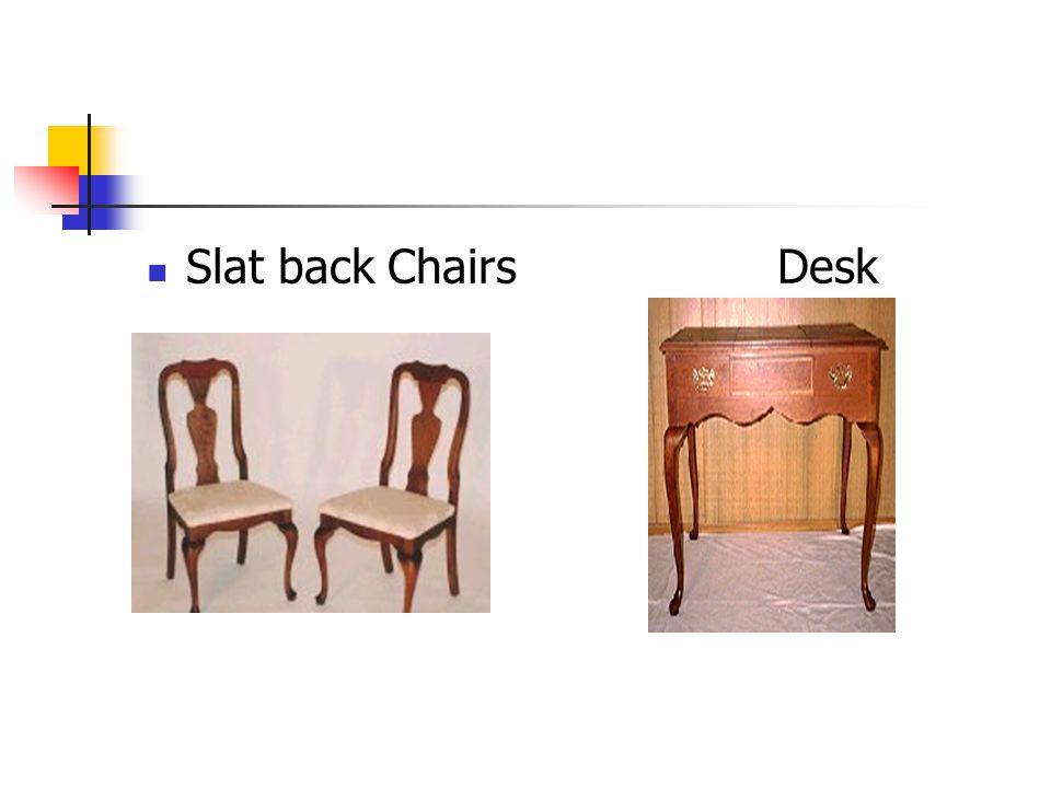 Slat back ChairsDesk
