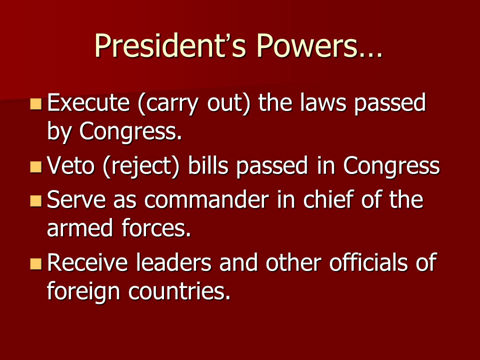 Presidents Powers… Make treaties with other countries.