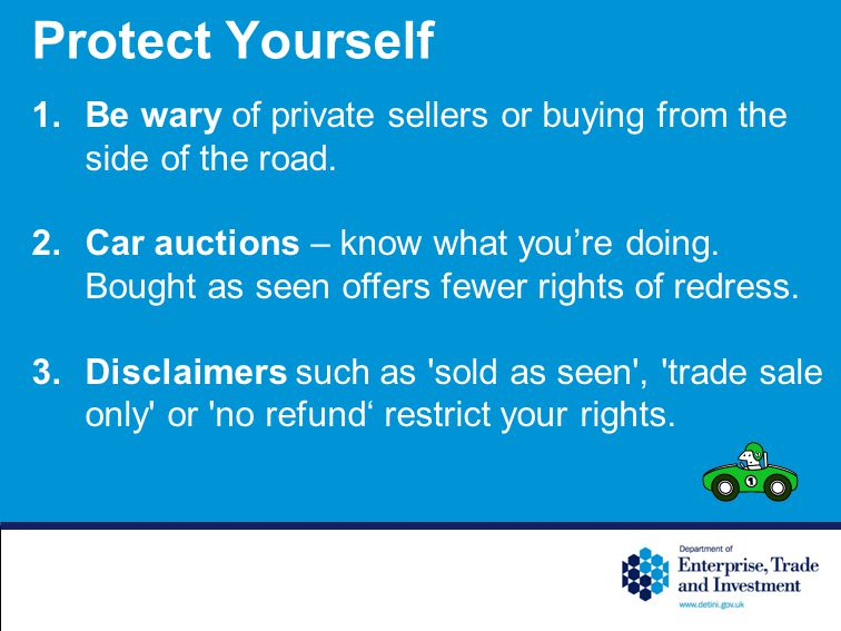 Protect Yourself 1.Be wary of private sellers or buying from the side of the road.
