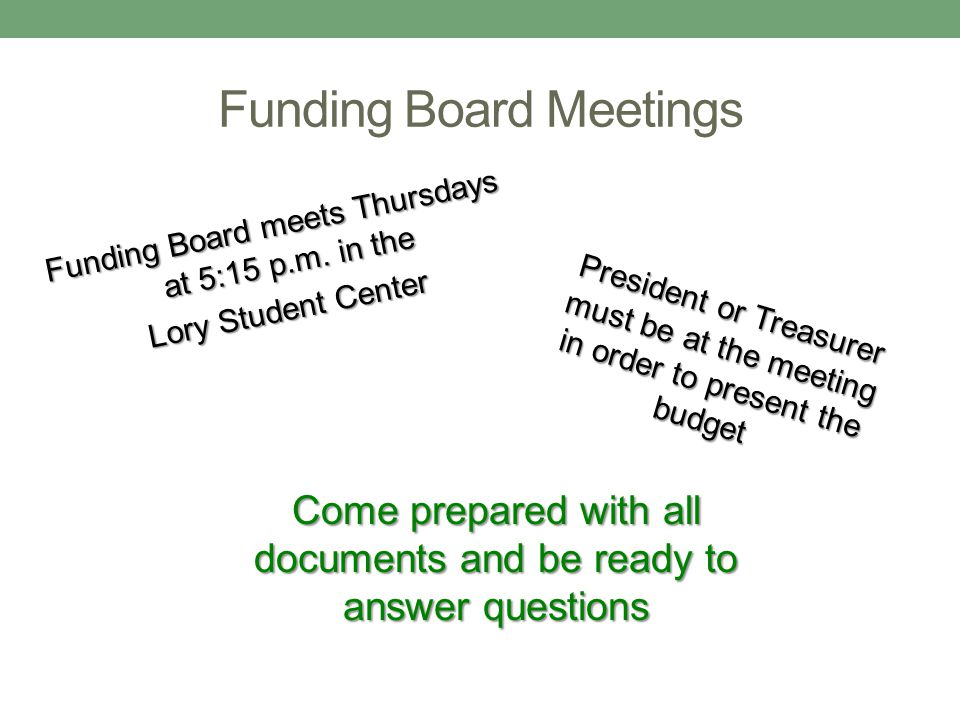 Funding Board Meetings Funding Board meets Thursdays at 5:15 p.m.