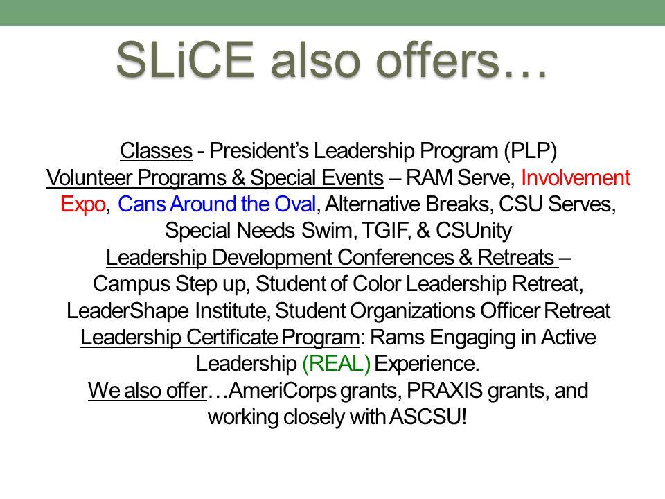 Classes - Presidents Leadership Program (PLP) Volunteer Programs & Special Events – RAM Serve, Involvement Expo, Cans Around the Oval, Alternative Bre