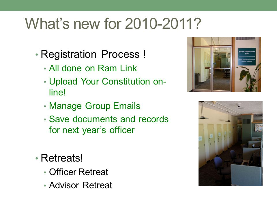 Whats new for 2010-2011? Registration Process ! All done on Ram Link Upload Your Constitution on- line! Manage Group Emails Save documents and records