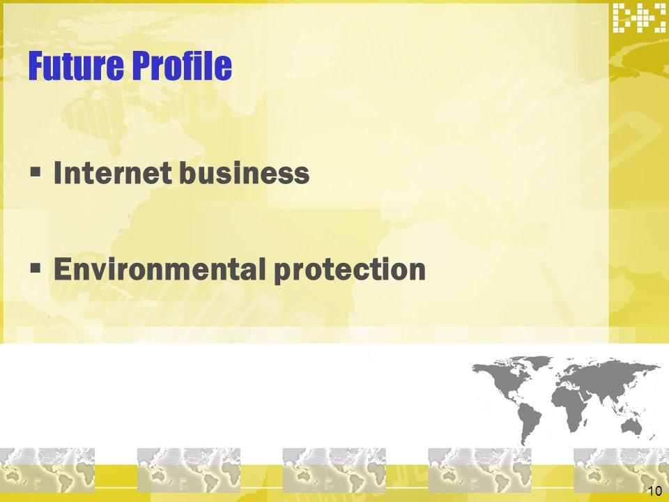 10 Internet business Environmental protection Future Profile