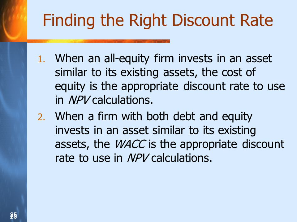 25 Finding the Right Discount Rate 1.