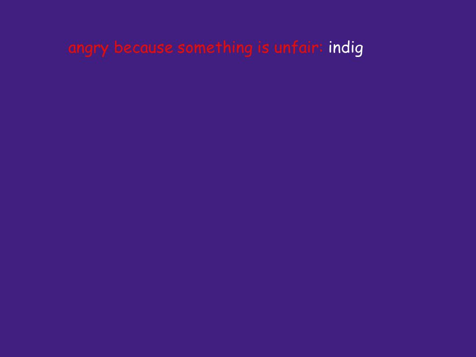 angry because something is unfair: indig
