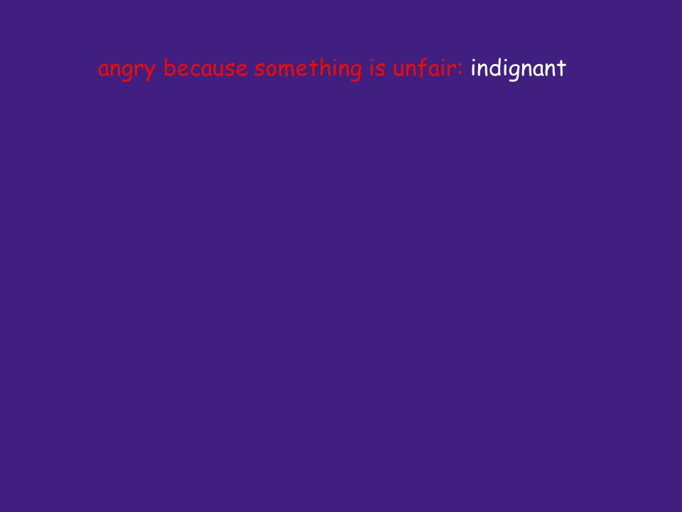 angry because something is unfair: indignant
