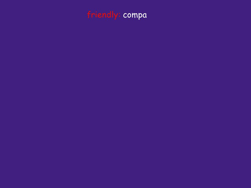 friendly: compa