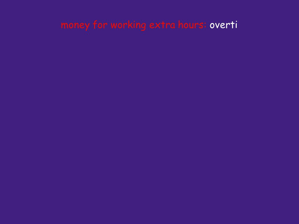 money for working extra hours: overti