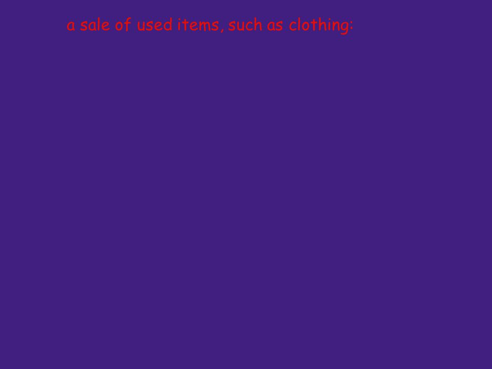 a sale of used items, such as clothing: