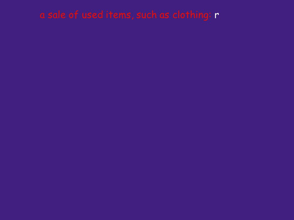 a sale of used items, such as clothing: r