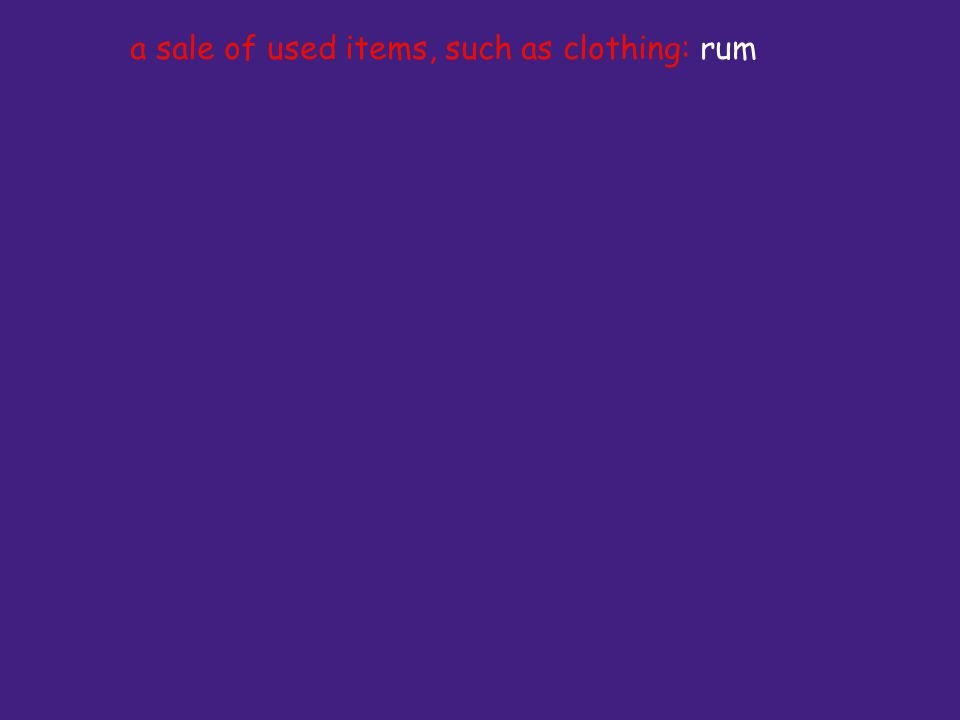 a sale of used items, such as clothing: rum