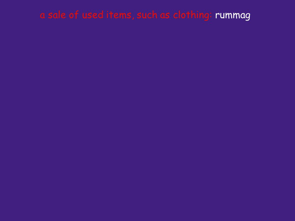a sale of used items, such as clothing: rummag