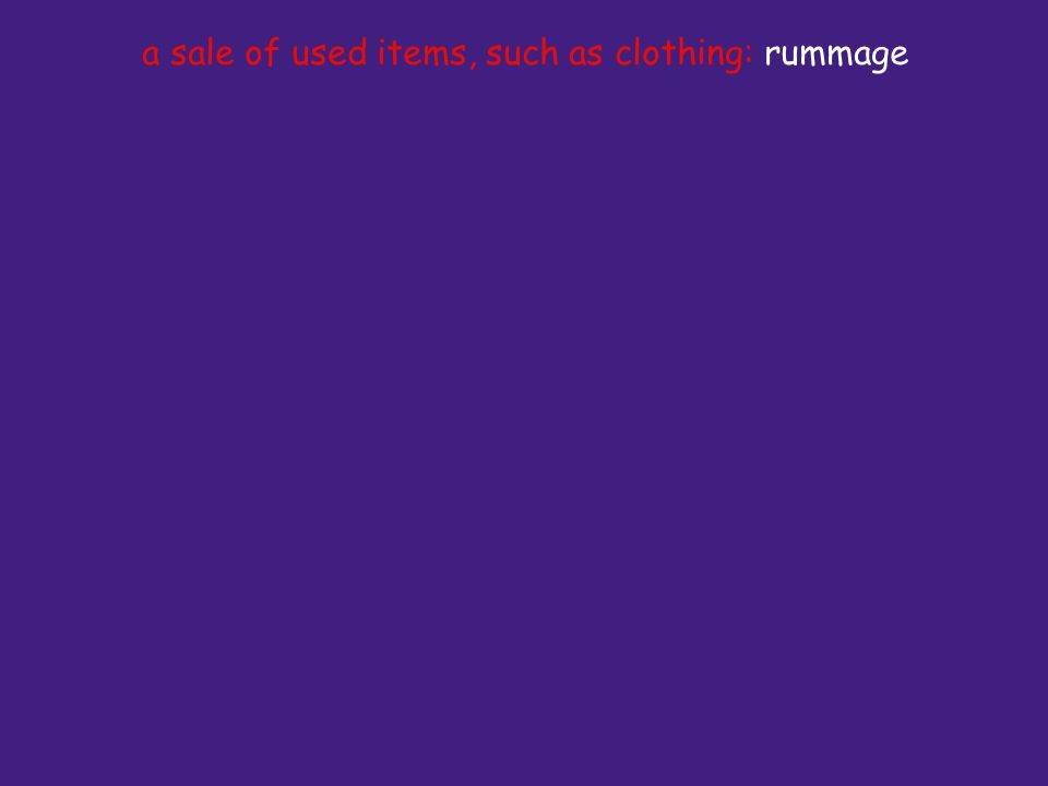 a sale of used items, such as clothing: rummage