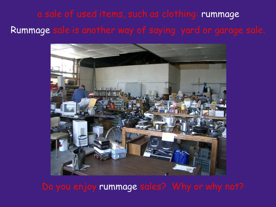 Rummage sale is another way of saying yard or garage sale.