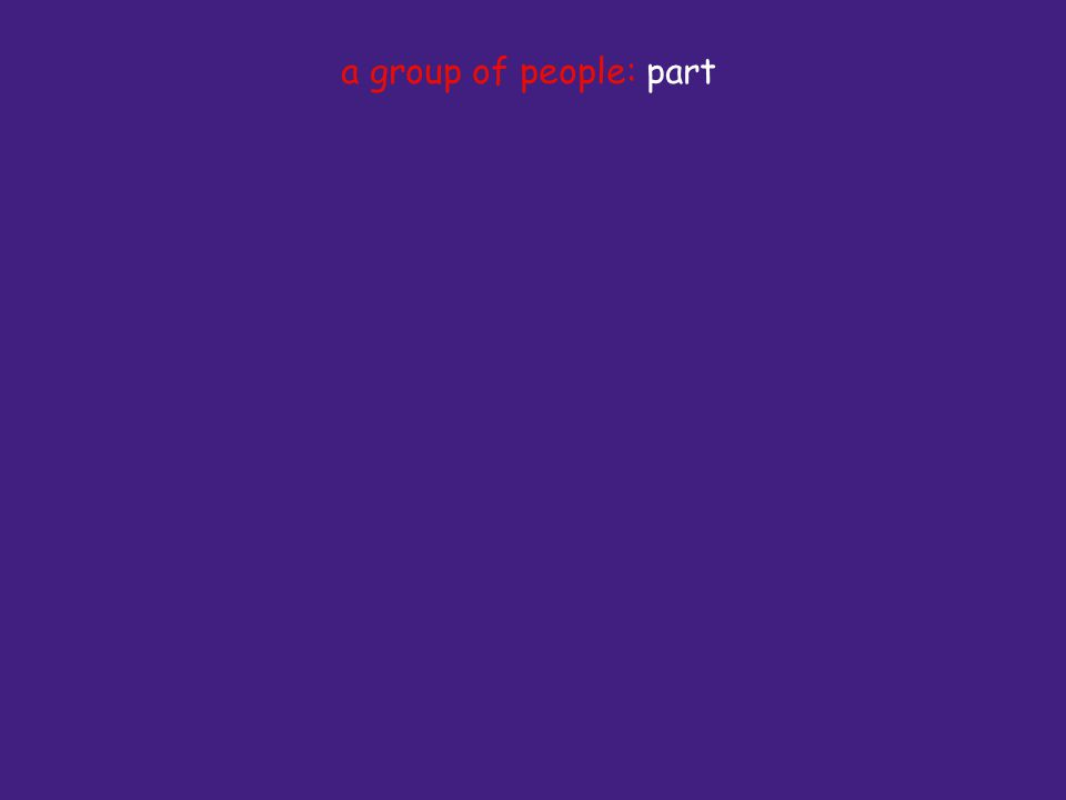 a group of people: part