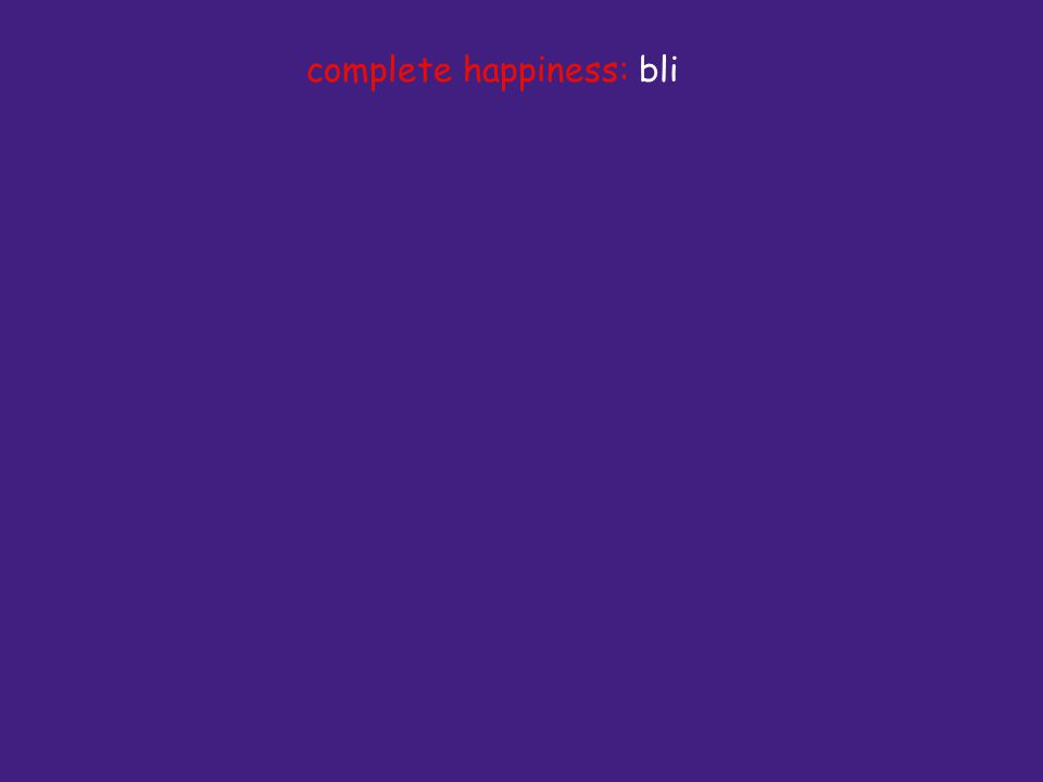 complete happiness: bli