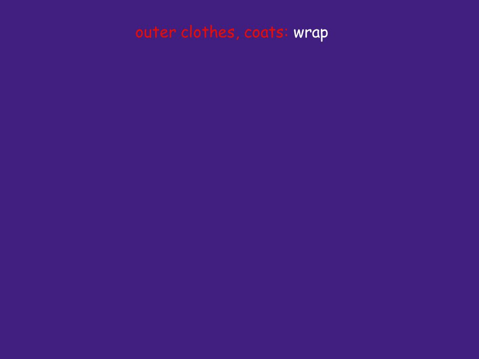 outer clothes, coats: wrap