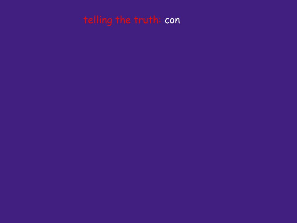 telling the truth: con