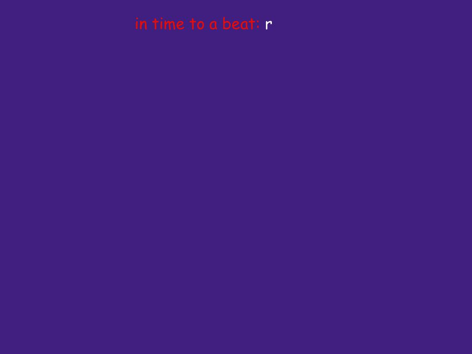 in time to a beat: r