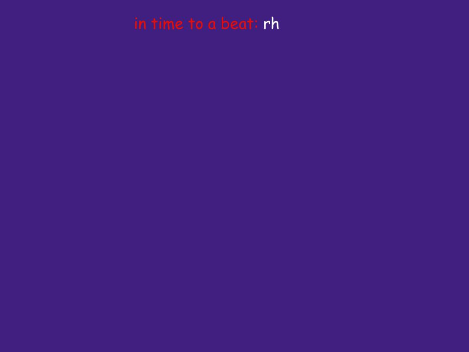 in time to a beat: rh