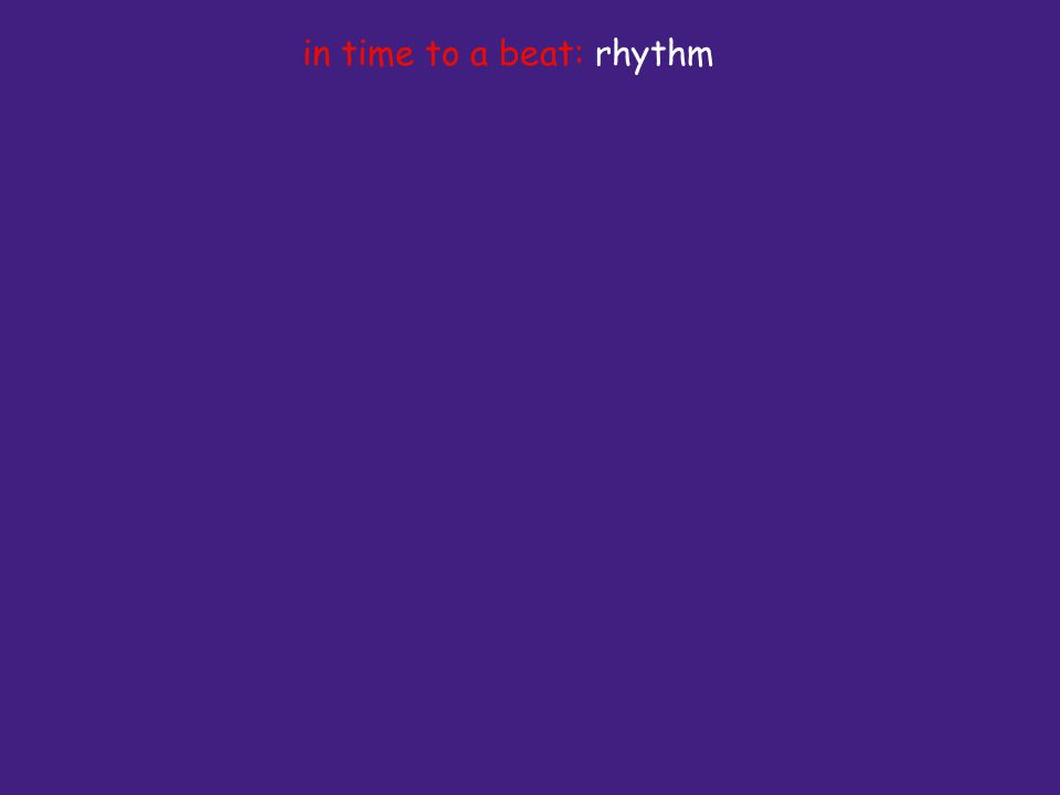in time to a beat: rhythm