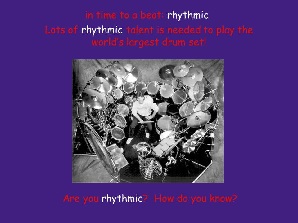 Lots of rhythmic talent is needed to play the worlds largest drum set.