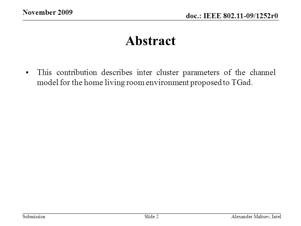 doc.: IEEE /1252r0 Submission November 2009 Abstract This contribution describes inter cluster parameters of the channel model for the home living room environment proposed to TGad.