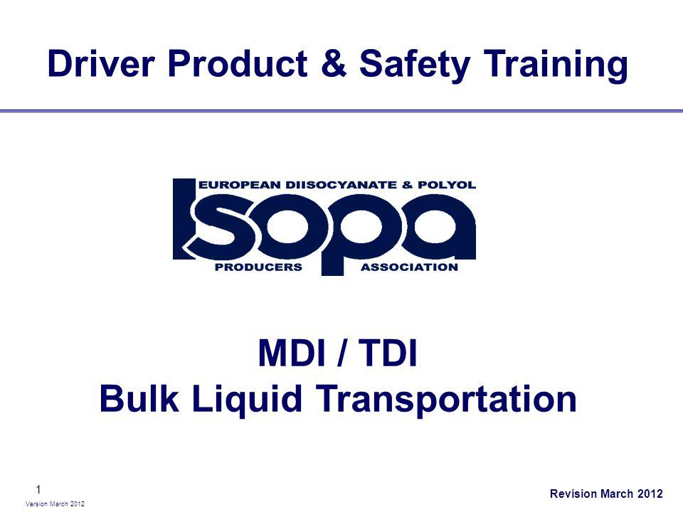 Version March 2012 1 Driver Product & Safety Training MDI / TDI Bulk Liquid Transportation Revision March 2012