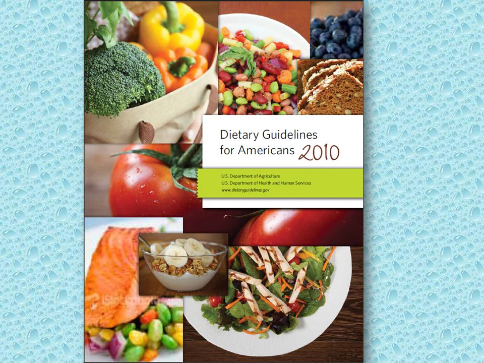 The Dietary Guidelines… Are new.They were just released January 31, 2011.