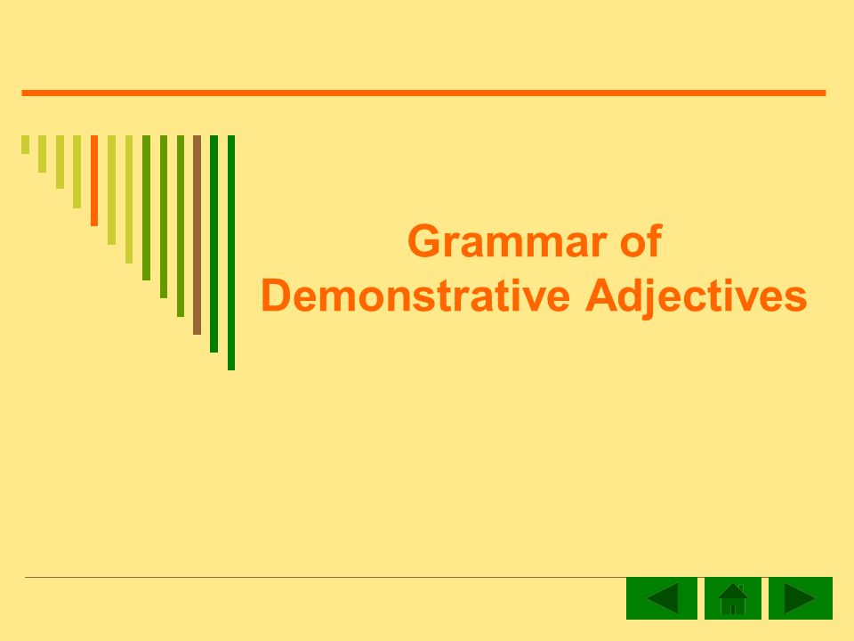 Grammar of Demonstrative Adjectives