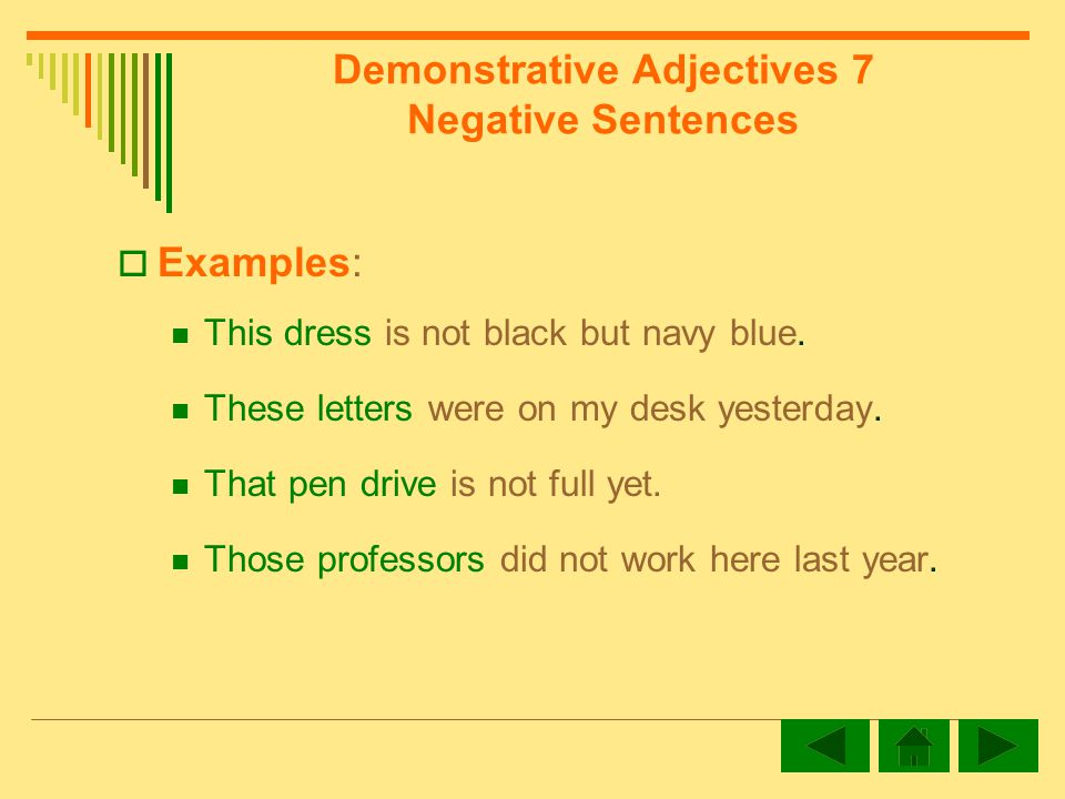 Demonstrative Adjectives 7 Negative Sentences Examples: This dress is not black but navy blue.