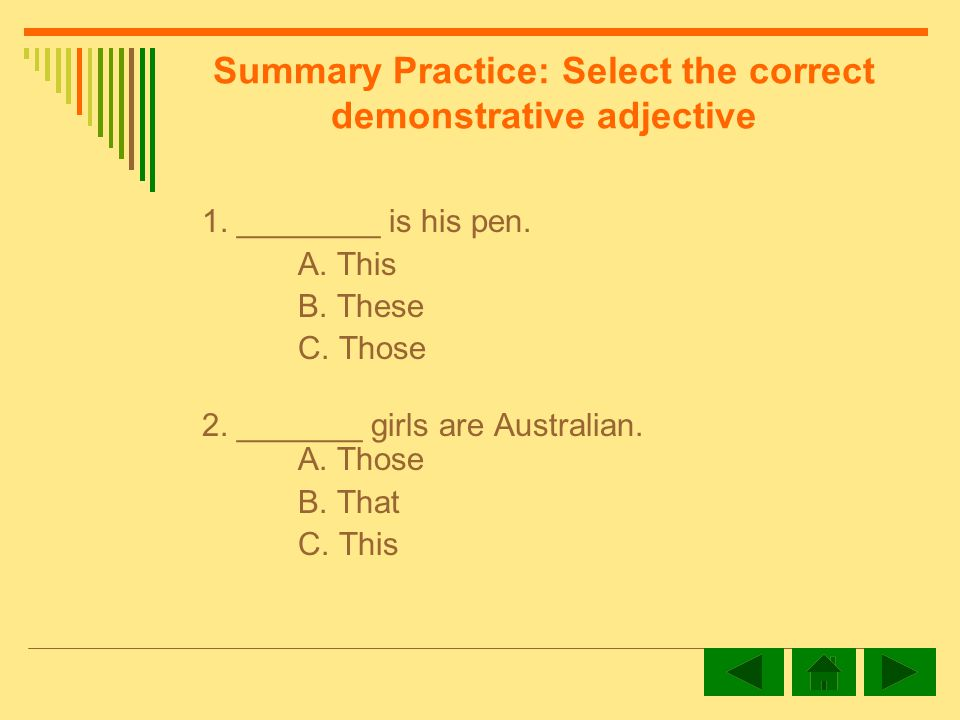 Summary Practice: Select the correct demonstrative adjective 1.