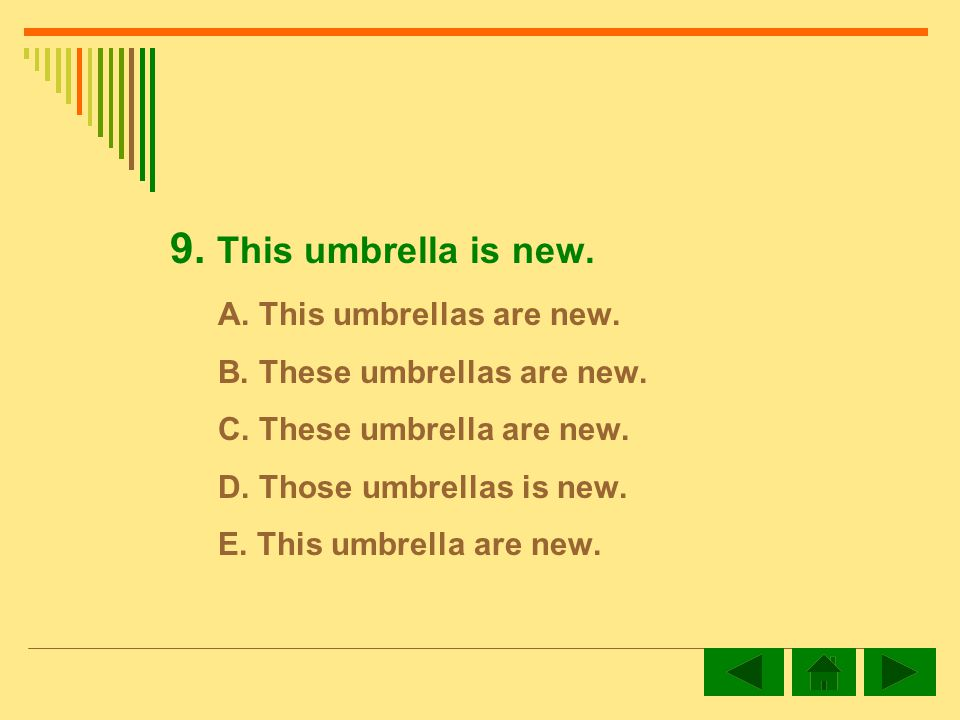 9.This umbrella is new. A. This umbrellas are new.