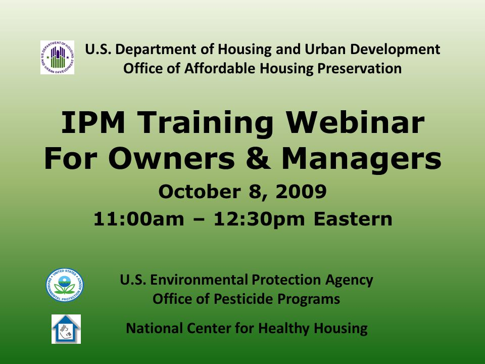 IPM Training Webinar For Owners & Managers October 8, :00am – 12:30pm Eastern U.S.