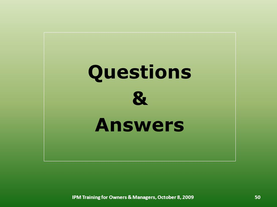 Questions & Answers IPM Training for Owners & Managers, October 8,