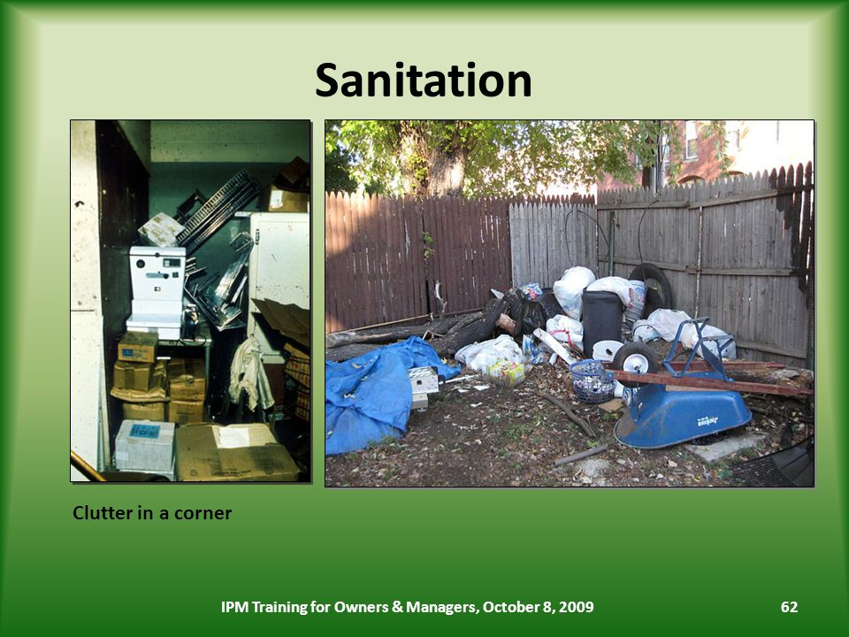 62 Sanitation Clutter in a corner IPM Training for Owners & Managers, October 8, 2009