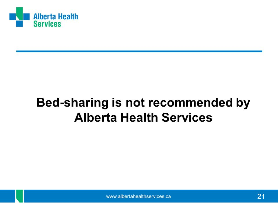21 Bed-sharing is not recommended by Alberta Health Services