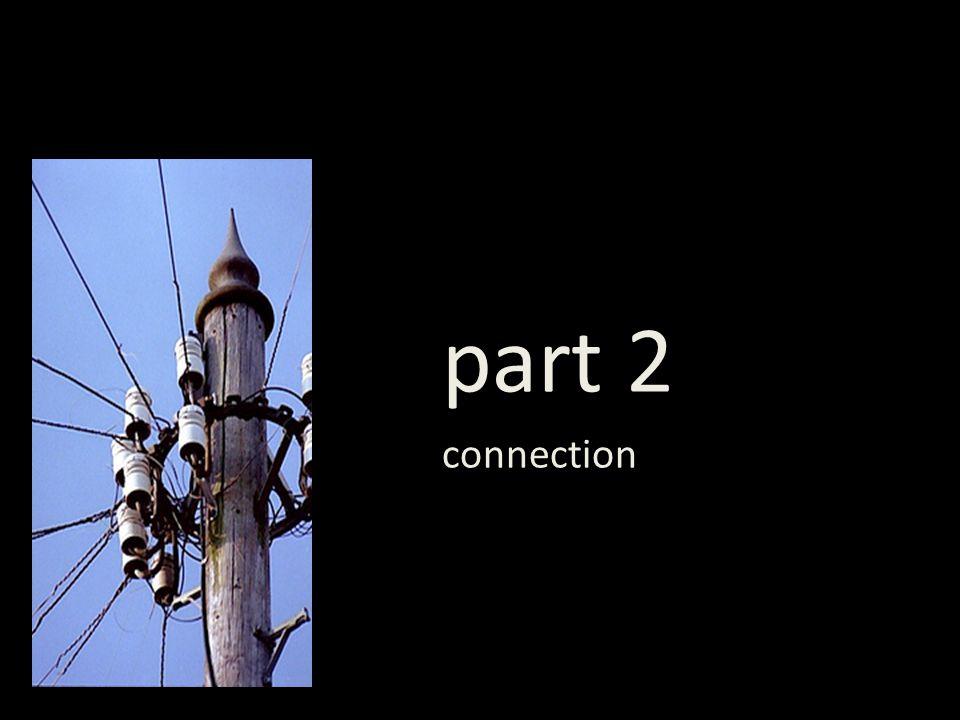 part 2 connection