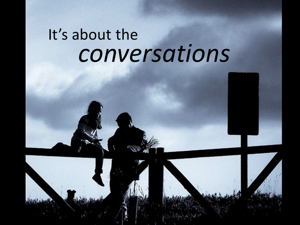 Its about the conversations