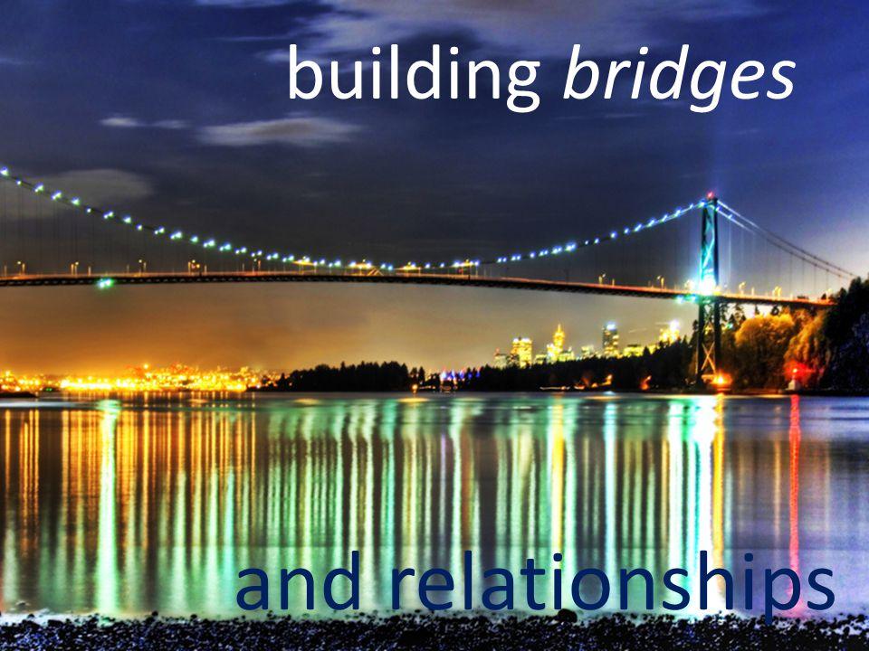 building bridges and relationships