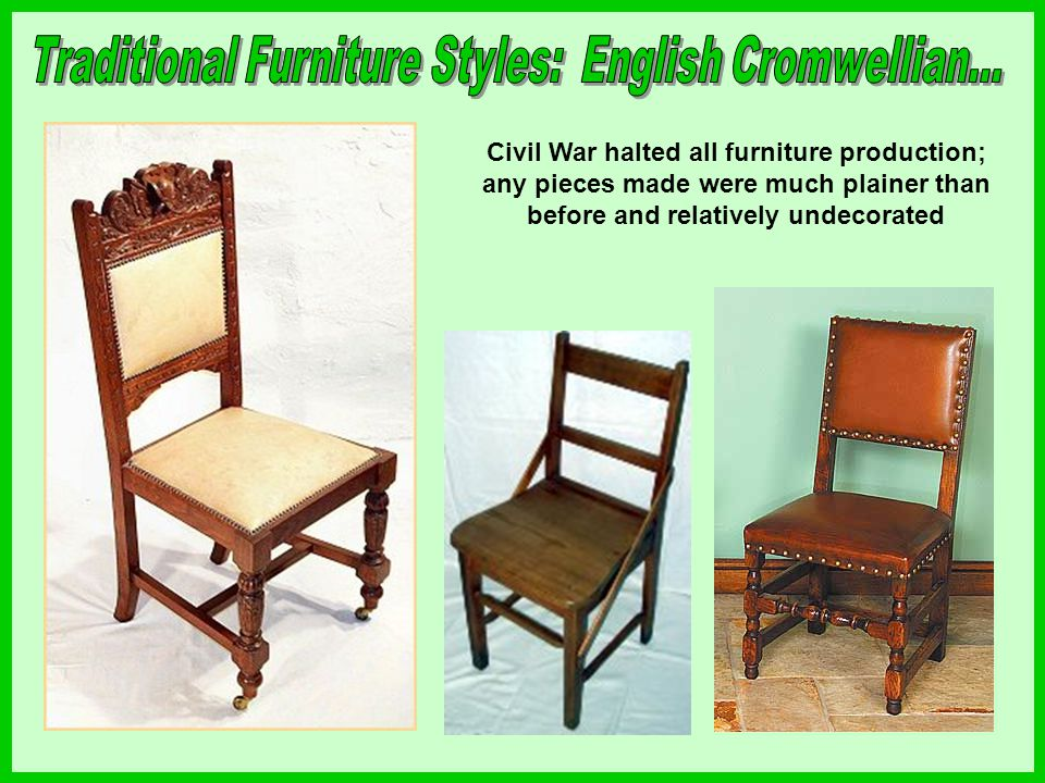 Walnut replaces oak as most popular wood; Charles II and James II reigned; carvings and spiral turnings till used; marquetry and gilded metal gained popularity; oriental lacquers introduced in England at this time; scrolls and floral patterns were common; caned chairs; elaborate cushions with fringes