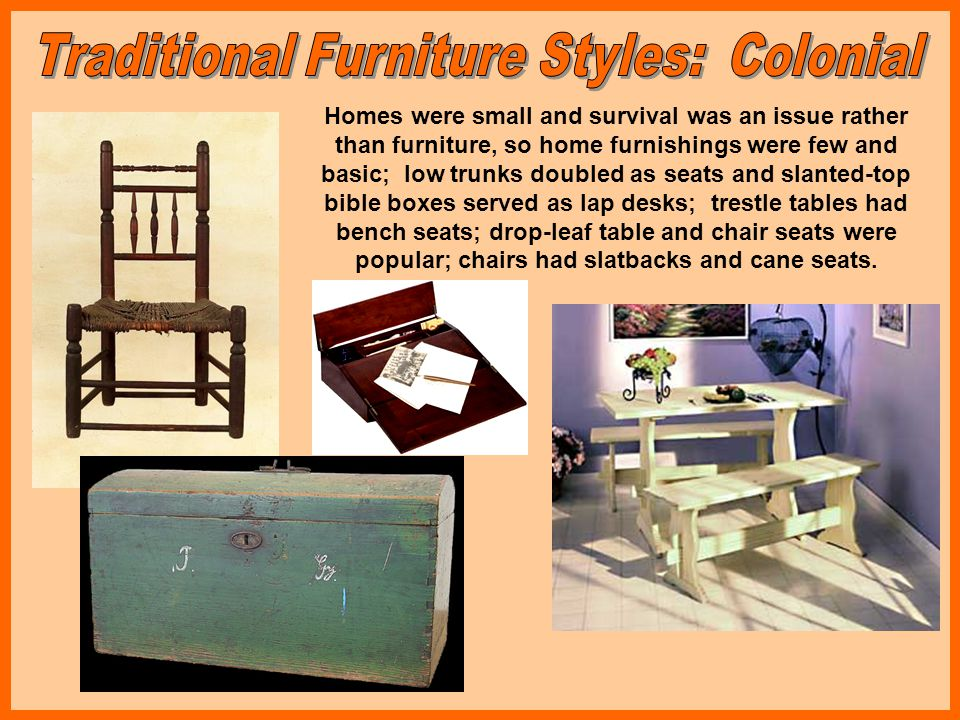 Slatback chairs were replaced by ladder backs for more comfort; split spindles, turnings, and bun feet; low relief carvings, if any; painted and stenciled designs often replace carvings; corner hutches; pine, beech, and ash woods were popular because they were plentiful.