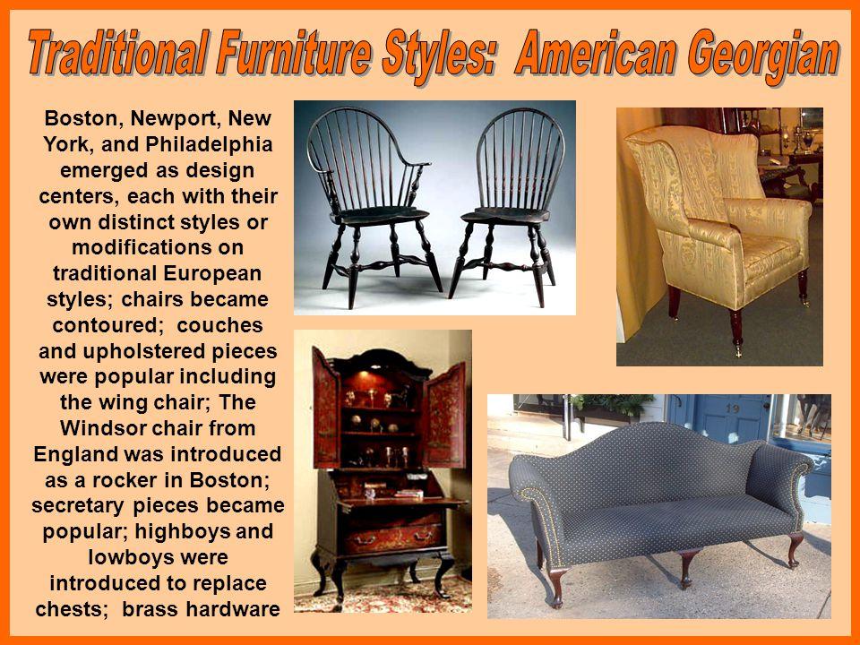 Little change during the American Revolution, but resumed later; ornamentation was patriotic and included eagles, cornucopias, fruit, flowers, lyres, and spiral turnings; designer Duncan Phyfe used concave legs and ornate mirrors; Pennsylvania Dutch liked cheerful designs including colorful stencils of tulips, hearts, birds, and leaves; animal and human motifs used by American Scandinavians; Shakers valued clean lines and frugality