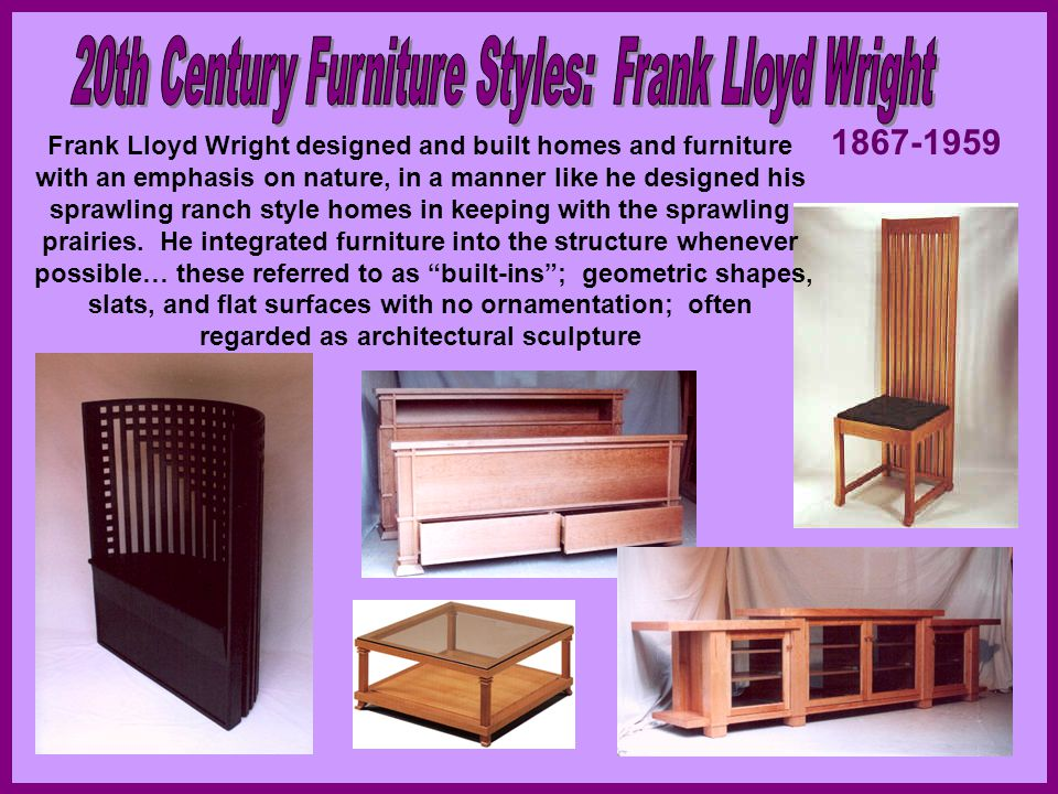 Frank Lloyd Wright designed and built homes and furniture with an emphasis on nature, in a manner like he designed his sprawling ranch style homes in