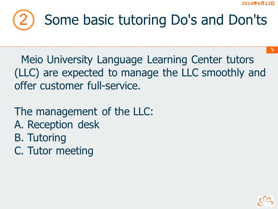 2014612 2014612 2014612 2014612 2014612 2014612 5 Some basic tutoring Do s and Don ts 2 Meio University Language Learning Center tutors (LLC) are expected to manage the LLC smoothly and offer customer full-service.