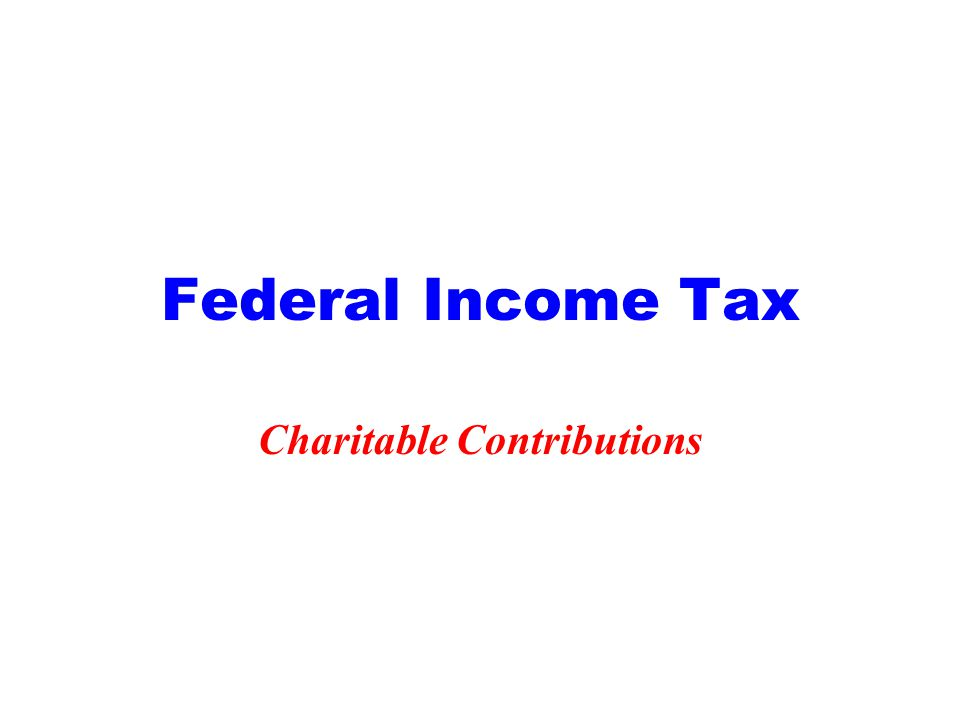 Federal Income Tax Charitable Contributions