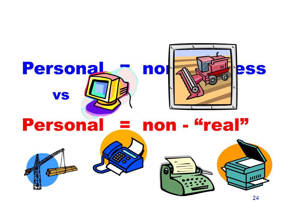 24 Personal = non-business = non - real vs
