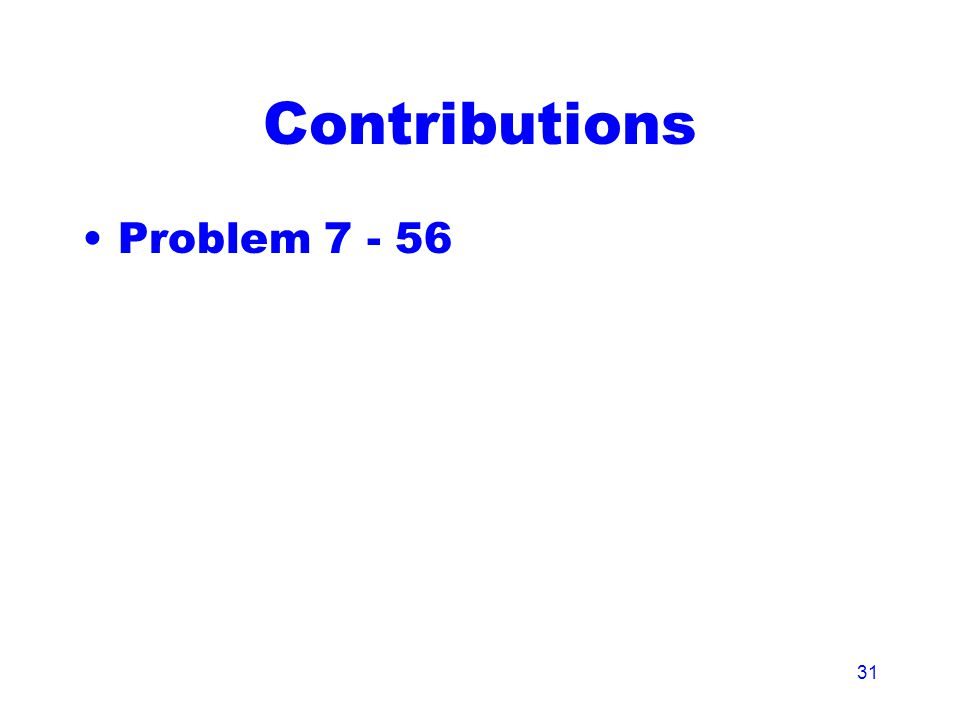 31 Contributions Problem 7 - 56