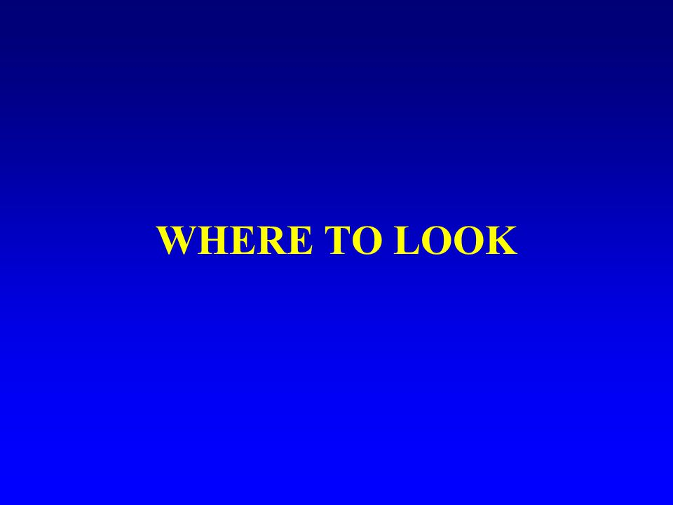WHERE TO LOOK